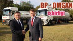 BP ile OMSAN işbirliğine gitti