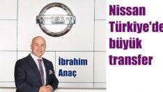 Nissan Türkiye'den büyük transfer