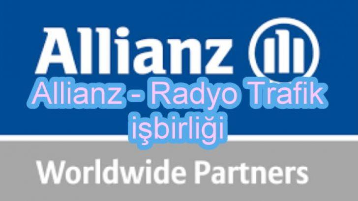 Allianz ile Radyo Trafik'ten işbirliği!