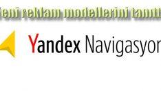Yandex Navigasyon yeni reklam modellerini tanıttı