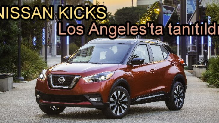 Nissan yeni Kicks'i Los Angeles'da tanıttı