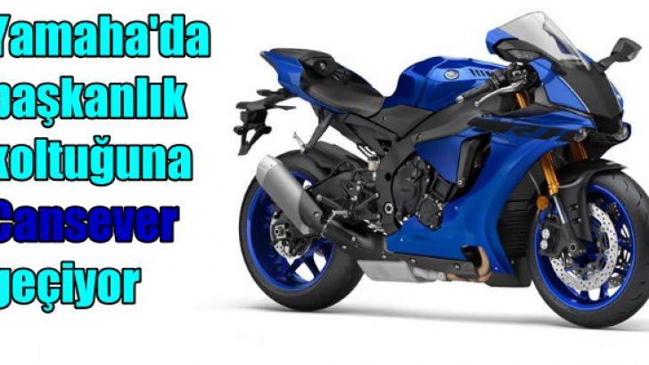 Yamaha'da Cansever dönemi başlıyor!