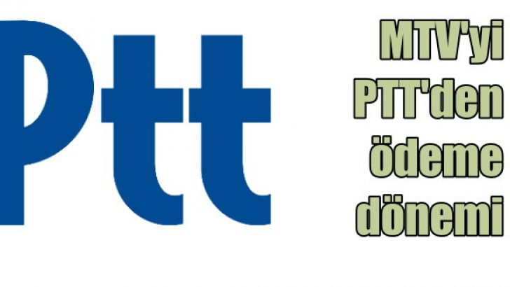MTV'yi PTT'de ödeme dönemi başladı!