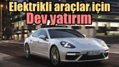 Porsche elektrikliye 6 milyar Euro harcayacak