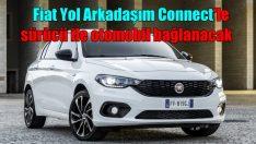Fiat Yol Arkadaşım Connect ile sürücüyle otomobil birbirine bağlanacak!