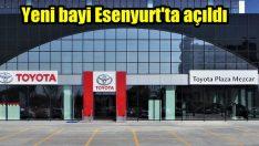 Toyota'nın 58'inci plazası Esenyurt'ta açıldı