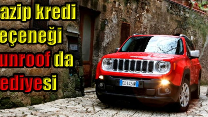 Jeep Renegade'de sunroof hediye!