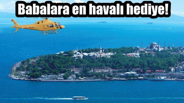 Kaan Air'den Babalar Günü'ne özel Helikopter Turu