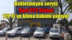 'Bekletmeyen Servis' Opel GTC Global