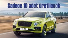 Bentley bu modelden sadece 10 adet üretecek!