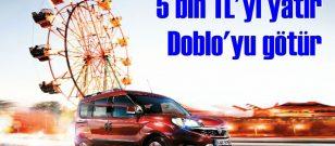 5 bin peşin Doblo senin!