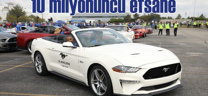 10 milyonuncu Ford Mustang banttan indi!