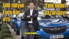 Kâra geçen Opel'de sıra pazar payında!