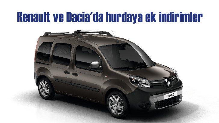 Renault ve Dacia'da hurdaya ek fırsatlar!