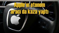 Apple'ın otonom aracı kaza yaptı!
