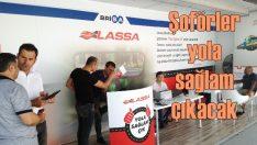 Lassa şoförlerin sağlığı için 'Yola Sağlam Çık' dedi!