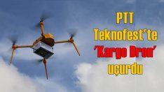 """PTT, TEKNOFEST'te """"kargo drone"""" uçurdu"""