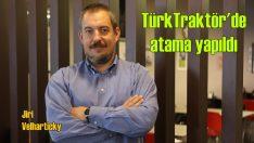 TürkTraktör'de pazarlamaya atama yapıldı