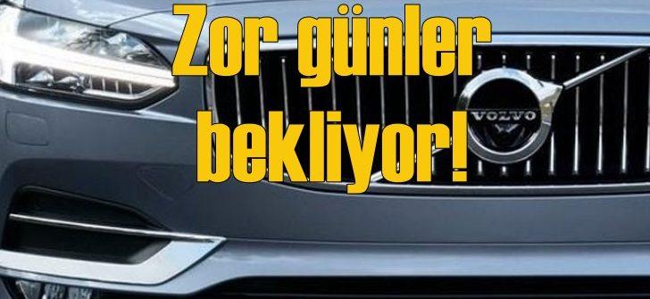 Volvo üretimi durdurma kararı aldı!