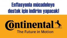 Enflasyonla mücadeleye bir destek de Continental'den