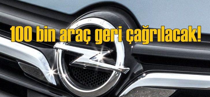 100 bin Opel geri çağrılıyor!