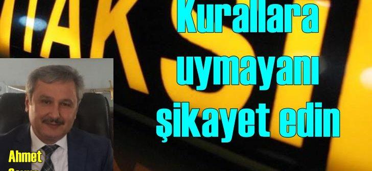 SAWKOOP Başkanı Çavuş: Kural tanımayan taksicileri şikayet edin