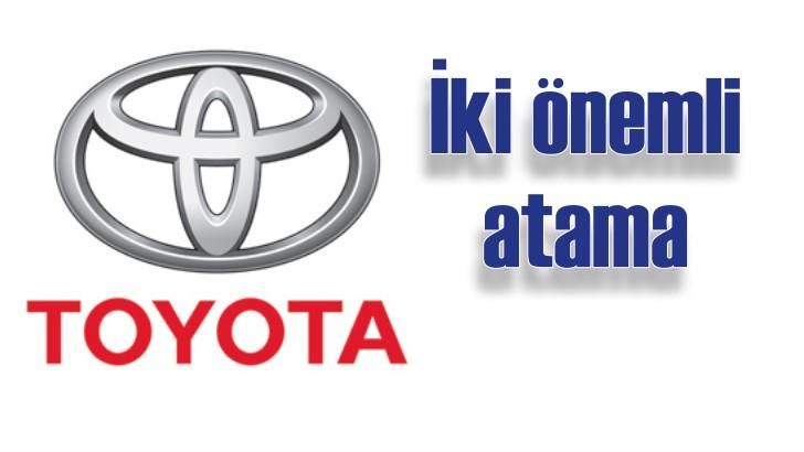 Toyota Türkiye'de iki atama yapıldı