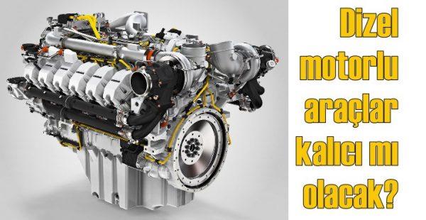Dizel motor kalıcı mı oluyor?
