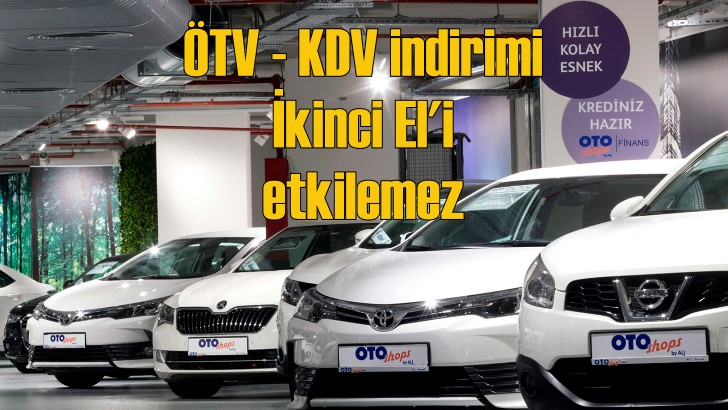 ÖTV – KDV indirimi 'İkinci El'i etkilemez