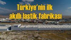Lastik sektörünün ilk akıllı fabrikası Aksaray'da açıldı!