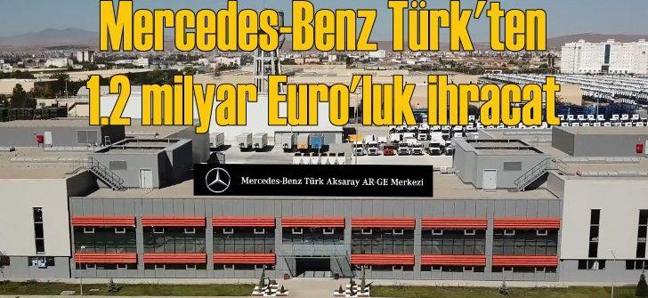 Mercedes-Benz Türk'ün ihracat geliri 1.2 milyar Euro'yu aştı