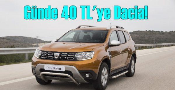 Günde 40 TL'ye Dacia sahibi olacaksınız!