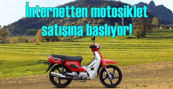 İnternetten motosiklet satışına başlıyor!