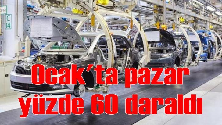Otomotiv pazarı Ocak ayında yüzde 60 daraldı