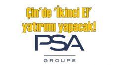 PSA Groupe Çin'de 'İkinci El' yatırımı yapacak!