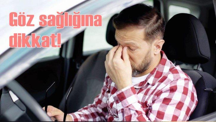 Güvenli sürüş için göz sağlığına dikkat!