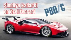 Ferrari'nin en özel modeli: P80/C