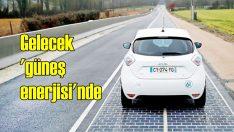 Araçların geleceği 'güneş enerjisi'