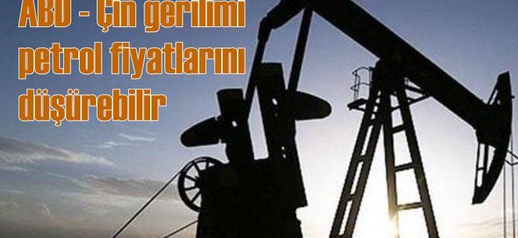 Ticaret savaşları petrol fiyatlarını düşürebilir!