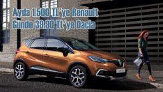 Günde 39.90 TL'ye Dacia, ayda 1.500 TL'ye Renault fırsatı!