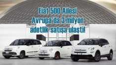 Fiat 500 Ailesi Avrupa'da 3 milyon adetlik satışa ulaştı!