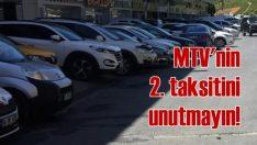 MTV'de ikinci taksit ne zaman ödenecek?