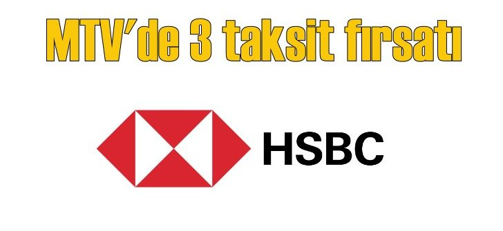 HSBC'den MTV'de 3 taksit fırsatı