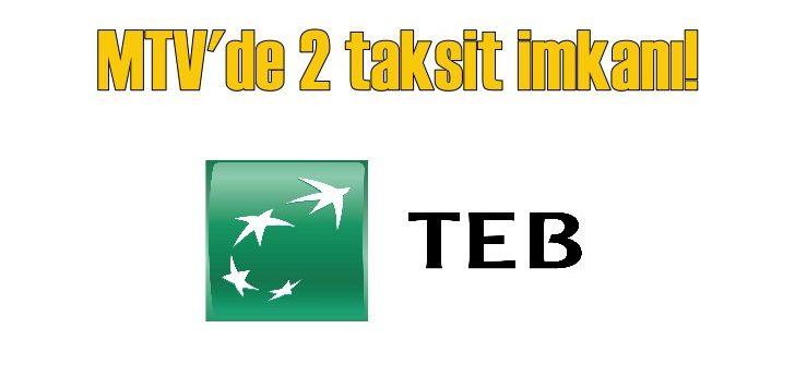 TEB'de MTV ödemelerine 2 taksit imkanı sunuluyor