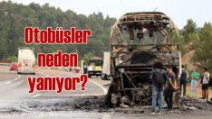 Yolcu otobüsleri neden yanıyor?