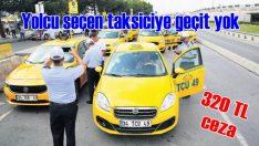 Yolcu seçen taksiciye geçit yok