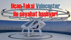 Uçan Taksi Volocopter ile yolculuk başlıyor