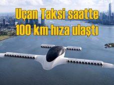 Uçan taksi saatte 100 kilometre hızı aştı