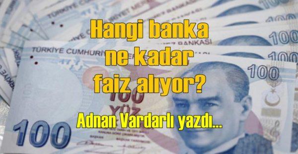 Hangi banka ne kadar faiz alıyor?