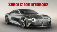 Bentley bu otomobilden sadece 12 adet üretecek